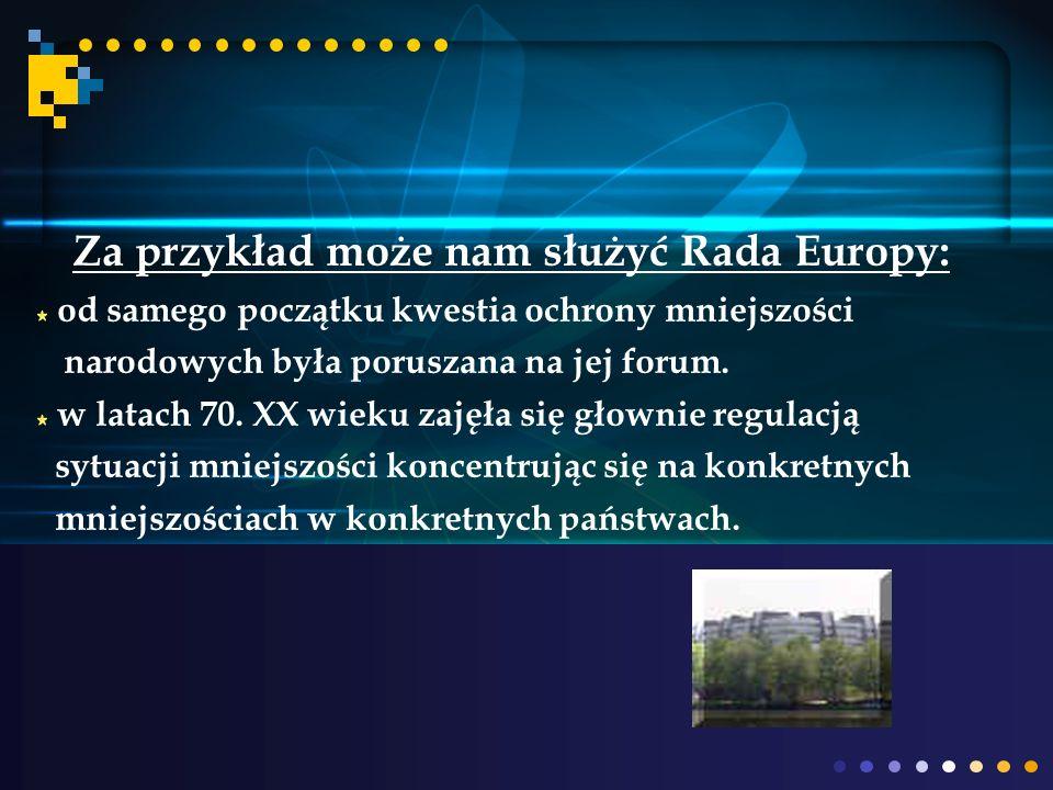 Za przykład może nam służyć Rada Europy: