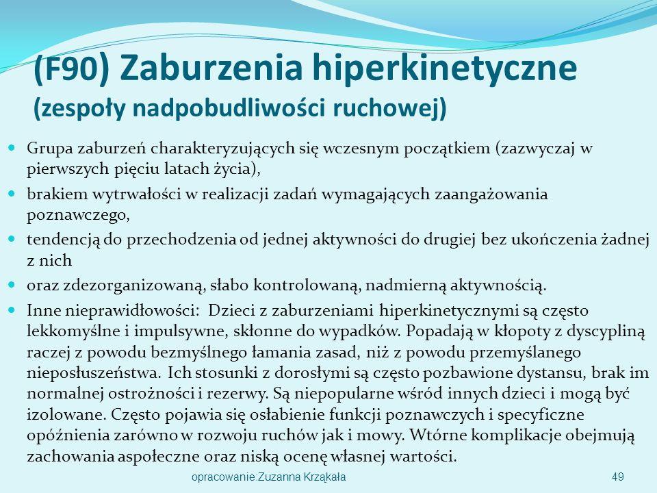 (F90) Zaburzenia hiperkinetyczne (zespoły nadpobudliwości ruchowej)