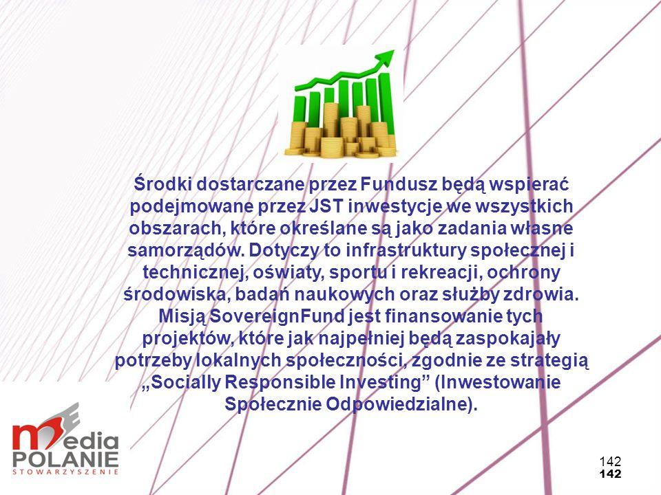 """Środki dostarczane przez Fundusz będą wspierać podejmowane przez JST inwestycje we wszystkich obszarach, które określane są jako zadania własne samorządów. Dotyczy to infrastruktury społecznej i technicznej, oświaty, sportu i rekreacji, ochrony środowiska, badań naukowych oraz służby zdrowia. Misją SovereignFund jest finansowanie tych projektów, które jak najpełniej będą zaspokajały potrzeby lokalnych społeczności, zgodnie ze strategią """"Socially Responsible Investing (Inwestowanie Społecznie Odpowiedzialne)."""