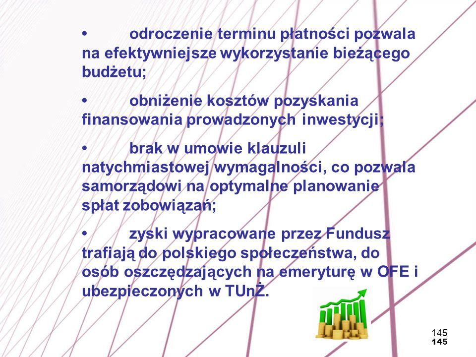 • obniżenie kosztów pozyskania finansowania prowadzonych inwestycji;