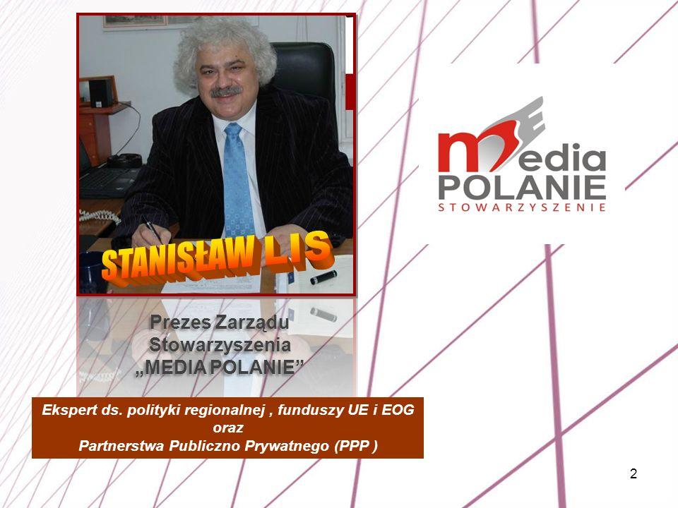 """STANISŁAW LIS Prezes Zarządu Stowarzyszenia """"MEDIA POLANIE"""