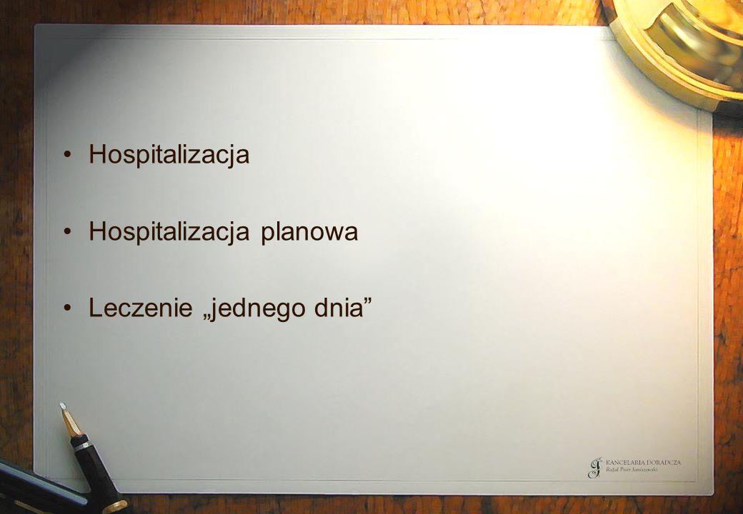 """Hospitalizacja Hospitalizacja planowa Leczenie """"jednego dnia"""
