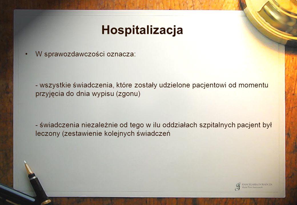 Hospitalizacja W sprawozdawczości oznacza: