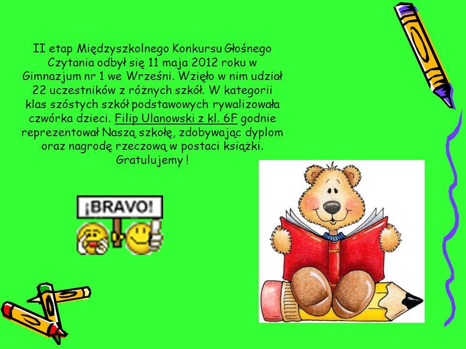 II etap Międzyszkolnego Konkursu Głośnego Czytania odbył się 11 maja 2012 roku w Gimnazjum nr 1 we Wrześni.