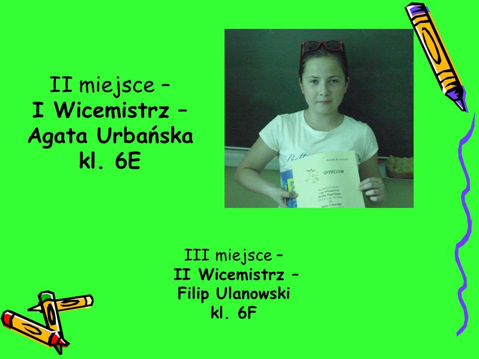 I Wicemistrz – Agata Urbańska kl. 6E