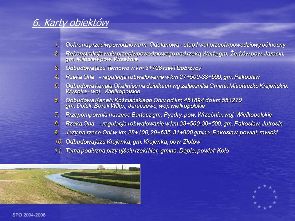 6. Karty obiektów Ochrona przeciwpowodziowa m. Odolanowa - etap I wał przeciwpowodziowy północny.