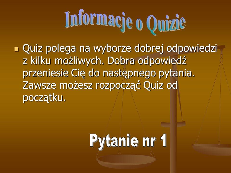 Informacje o Quizie Pytanie nr 1