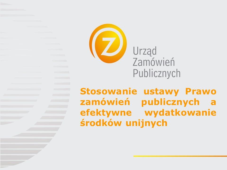 Stosowanie ustawy Prawo zamówień publicznych a efektywne wydatkowanie środków unijnych