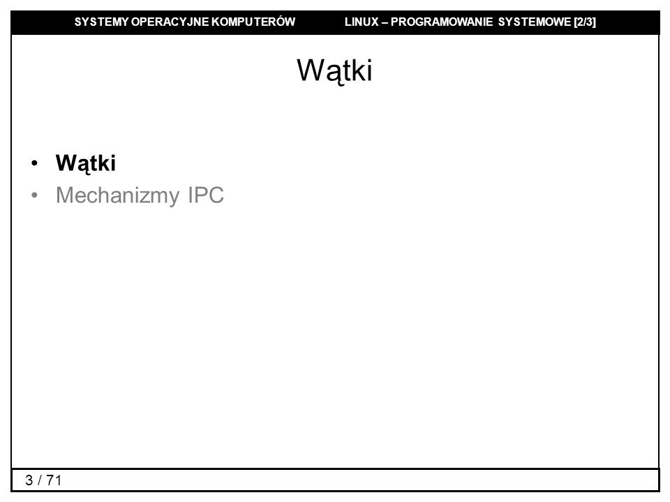 Wątki Wątki Mechanizmy IPC