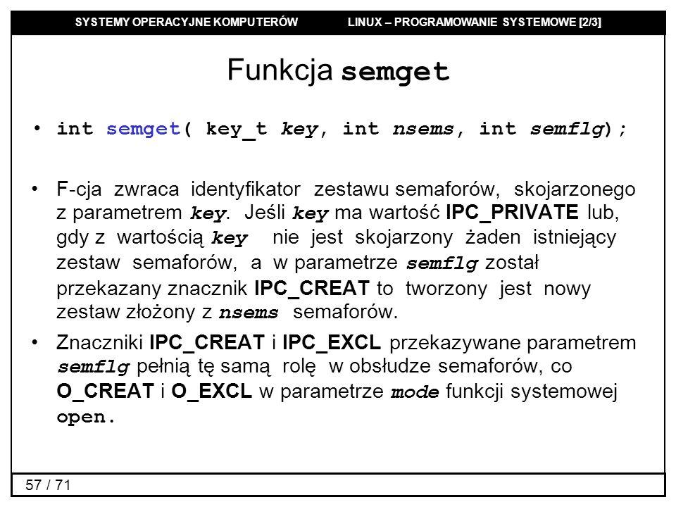 Funkcja semget int semget( key_t key, int nsems, int semflg);
