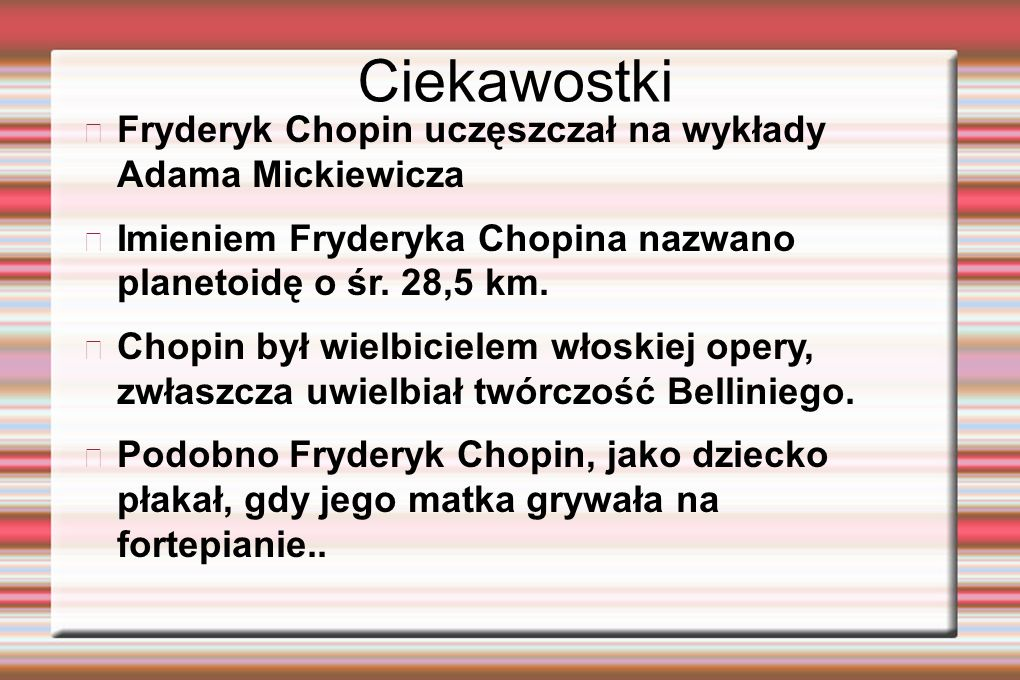 Ciekawostki Fryderyk Chopin uczęszczał na wykłady Adama Mickiewicza
