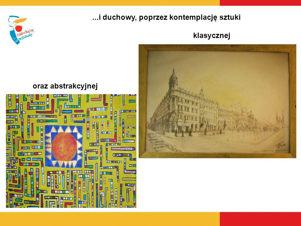 ...i duchowy, poprzez kontemplację sztuki