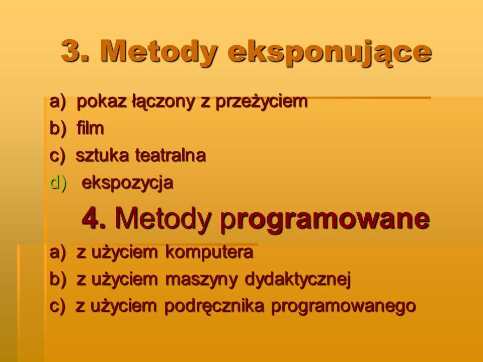 3. Metody eksponujące 4. Metody programowane