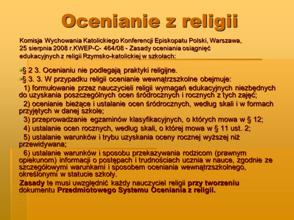 Ocenianie z religii § 2 3. Ocenianiu nie podlegają praktyki religijne.