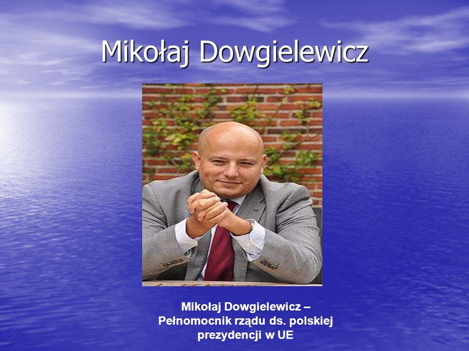Mikołaj Dowgielewicz – Pełnomocnik rządu ds. polskiej prezydencji w UE