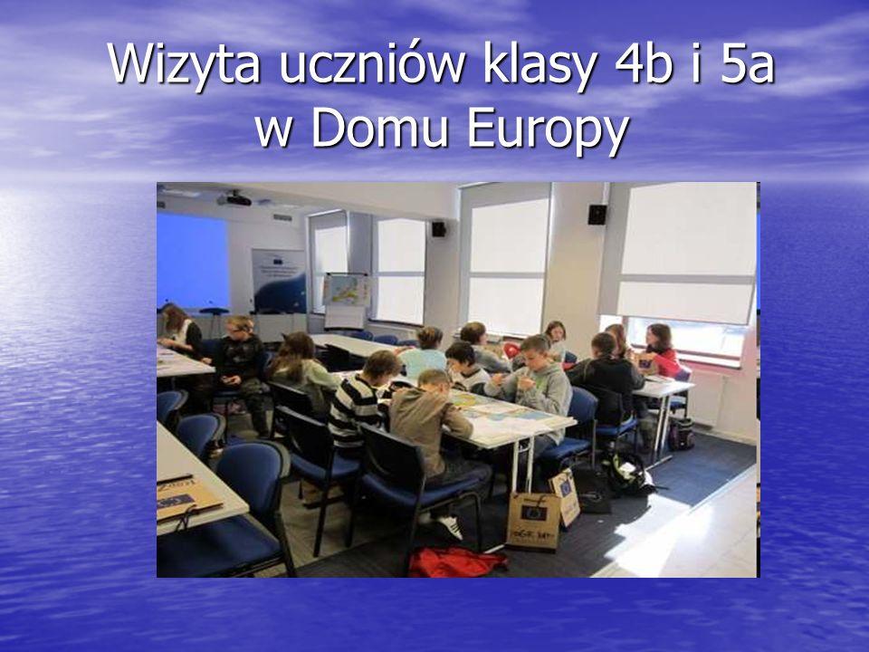 Wizyta uczniów klasy 4b i 5a w Domu Europy