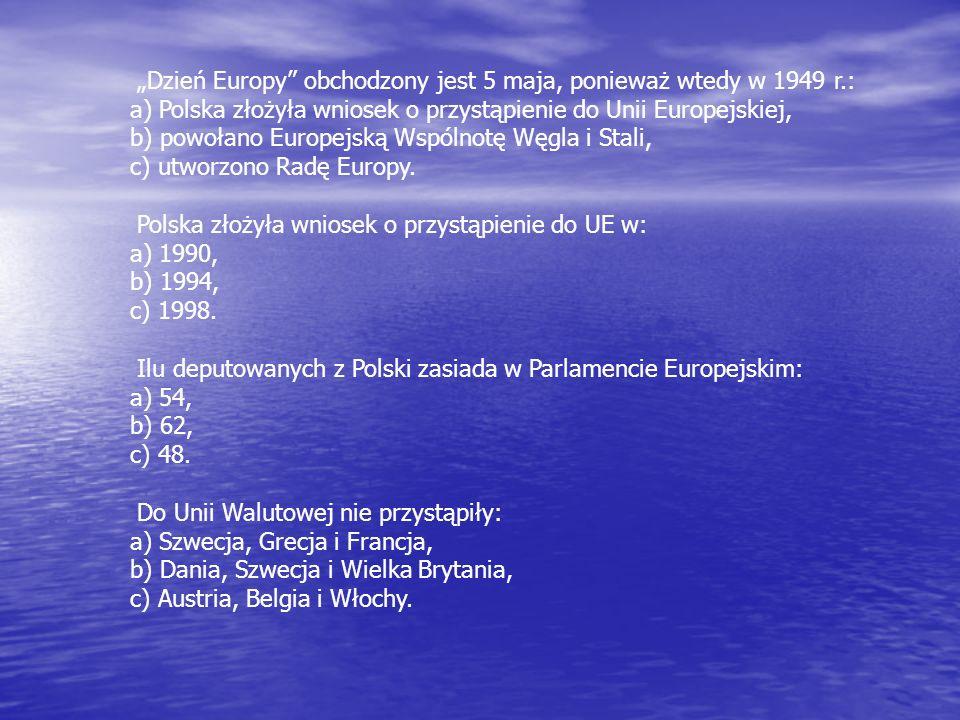 """""""Dzień Europy obchodzony jest 5 maja, ponieważ wtedy w 1949 r"""