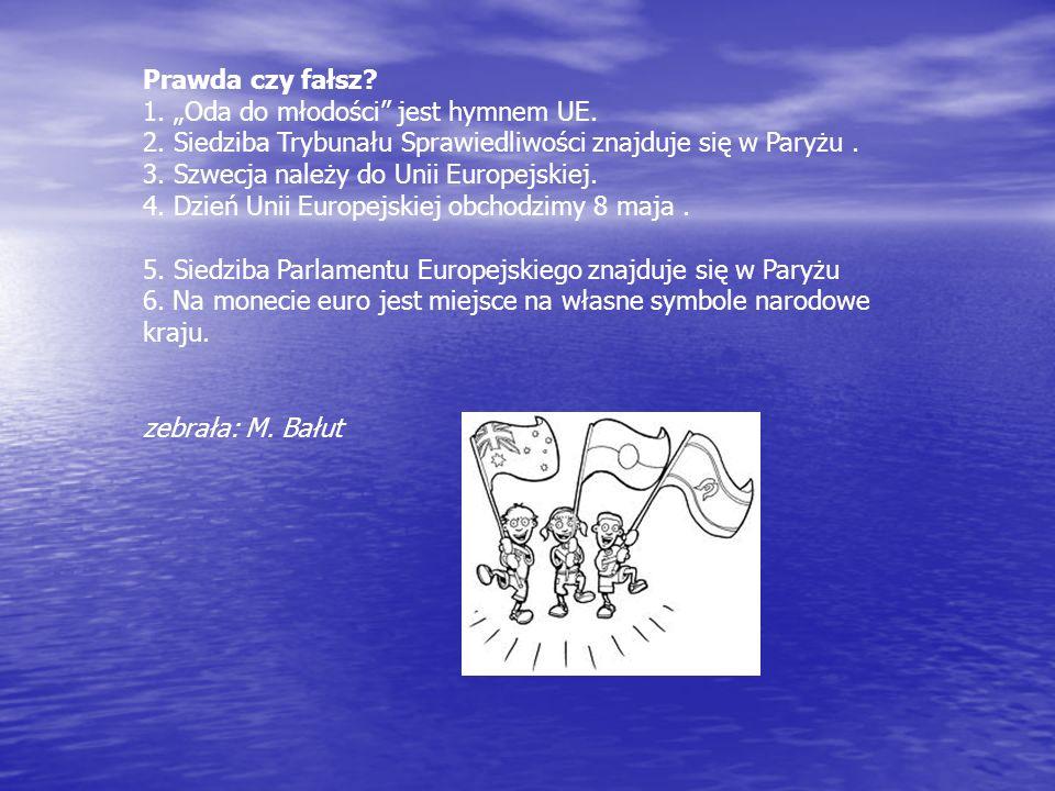 """Prawda czy fałsz. 1. """"Oda do młodości jest hymnem UE. 2"""