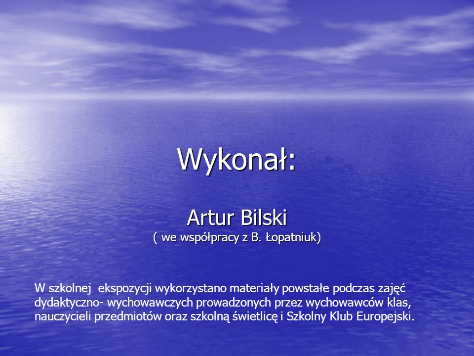 Artur Bilski ( we współpracy z B. Łopatniuk)