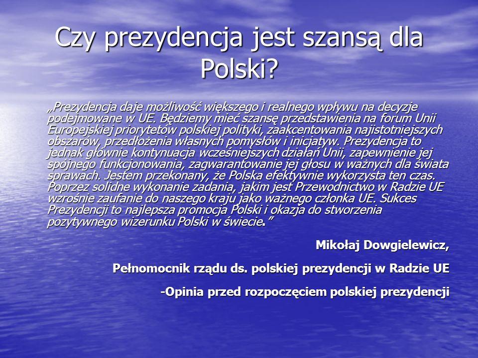 Czy prezydencja jest szansą dla Polski