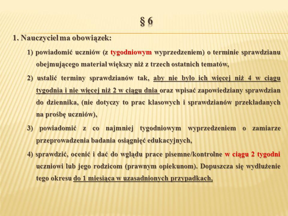 § 6 1. Nauczyciel ma obowiązek: