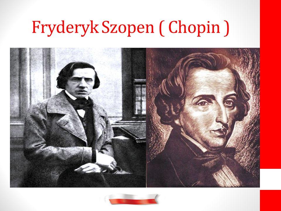Fryderyk Szopen ( Chopin )