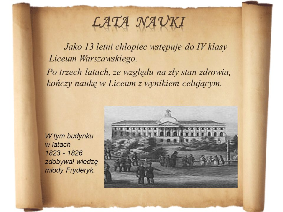 Lata nauki Jako 13 letni chłopiec wstępuje do IV klasy Liceum Warszawskiego.