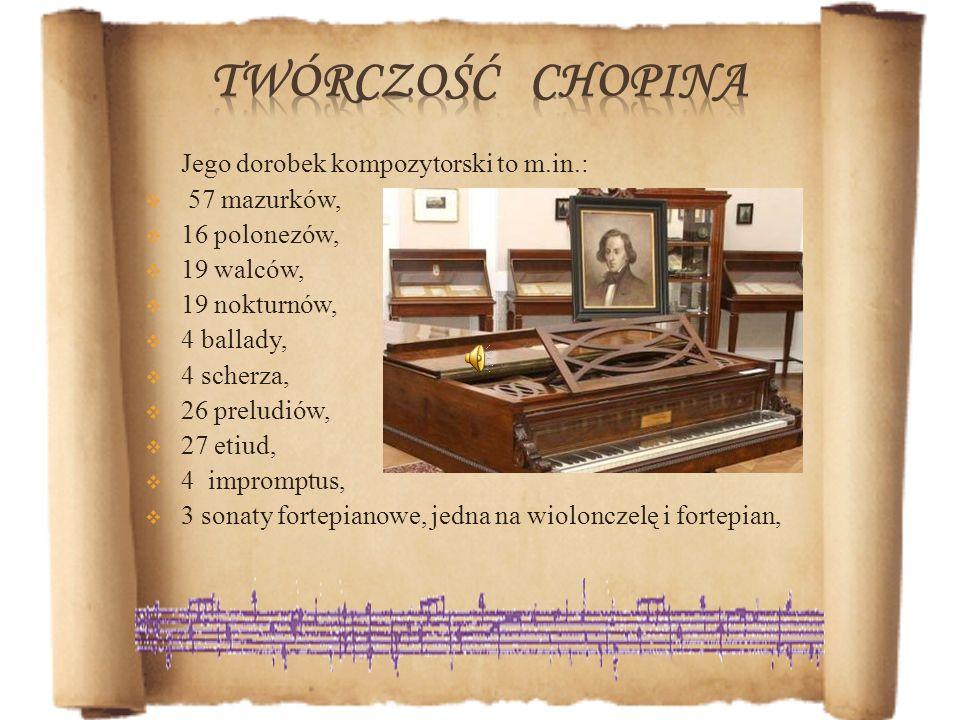 Twórczość chopina Jego dorobek kompozytorski to m.in.: 57 mazurków,