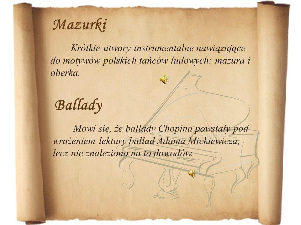 Mazurki Krótkie utwory instrumentalne nawiązujące do motywów polskich tańców ludowych: mazura i oberka.