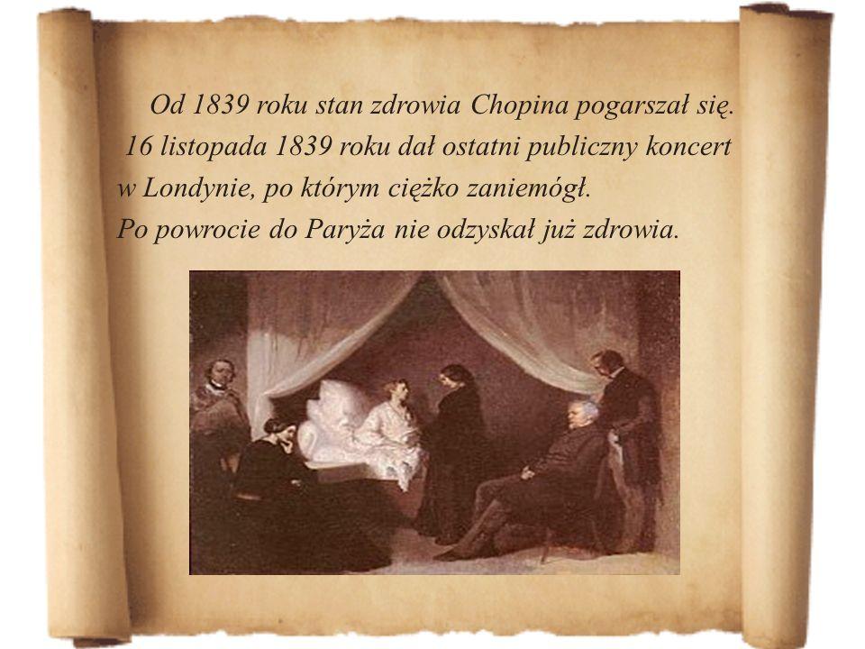 Od 1839 roku stan zdrowia Chopina pogarszał się