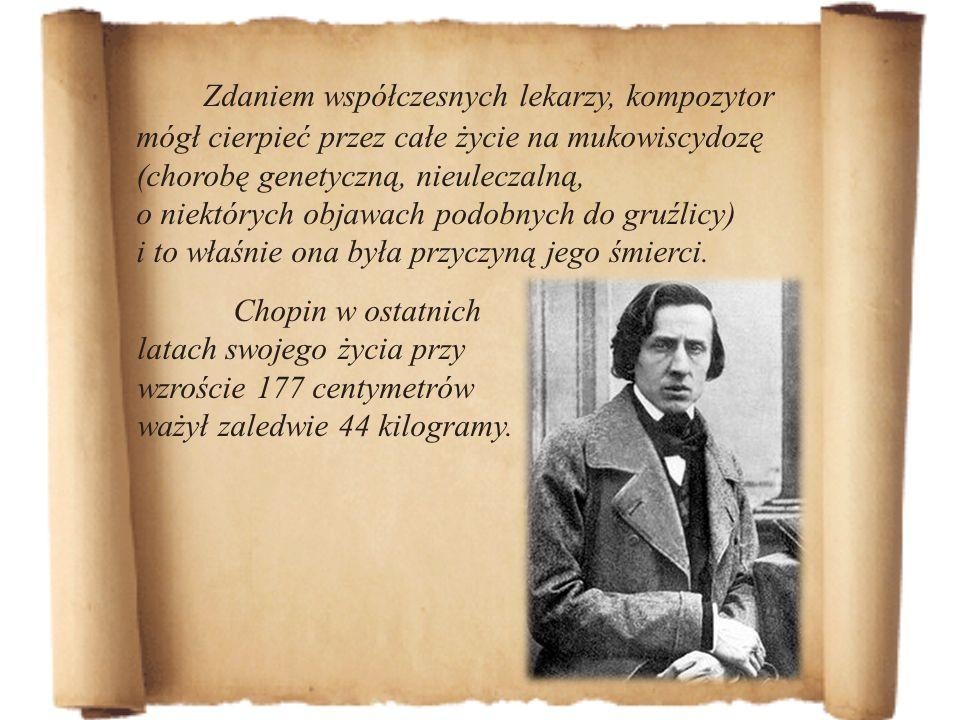Zdaniem współczesnych lekarzy, kompozytor mógł cierpieć przez całe życie na mukowiscydozę (chorobę genetyczną, nieuleczalną, o niektórych objawach podobnych do gruźlicy) i to właśnie ona była przyczyną jego śmierci.