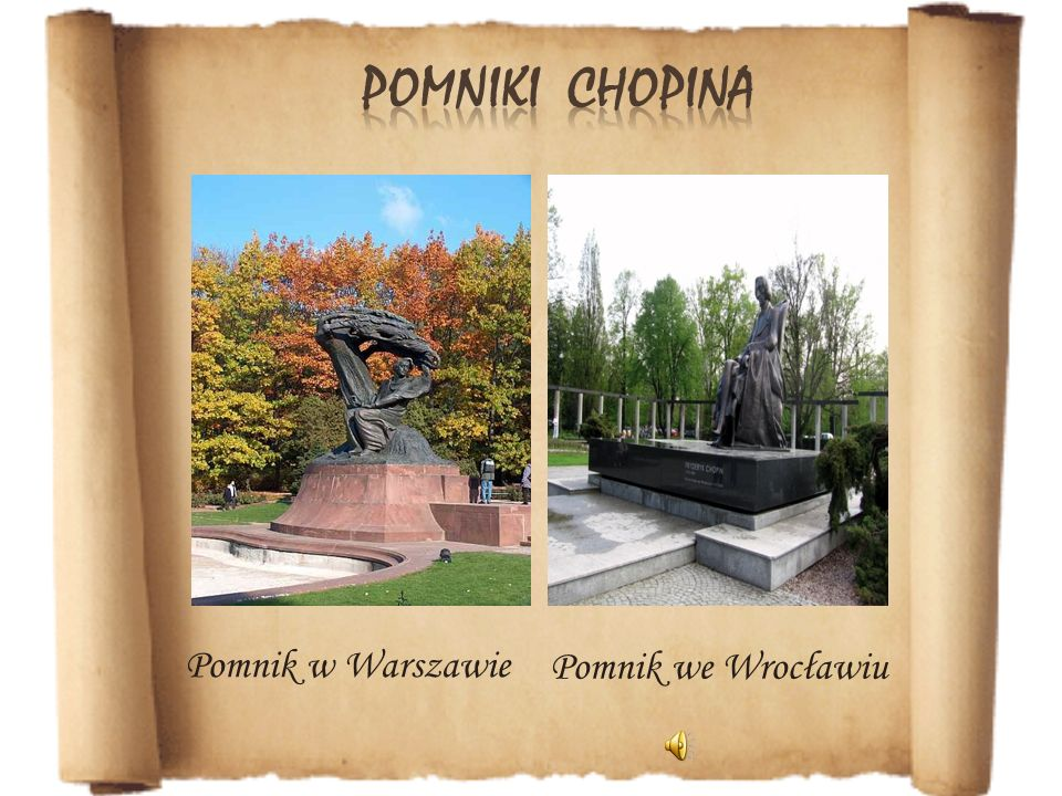 Pomniki chopina Pomnik w Warszawie Pomnik we Wrocławiu