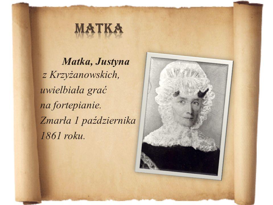 MATKA Matka, Justyna z Krzyżanowskich, uwielbiała grać na fortepianie.