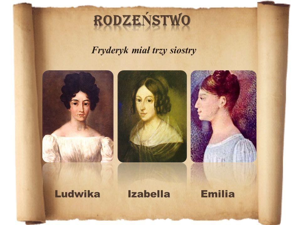 rodzeństwo Fryderyk miał trzy siostry Ludwika Izabella Emilia