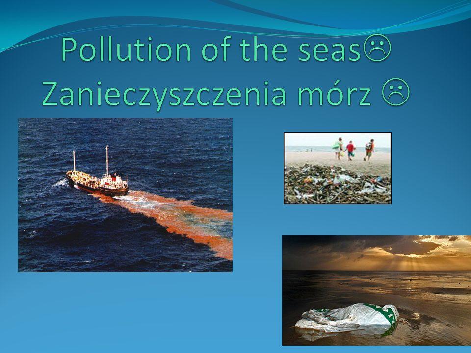 Pollution of the seas Zanieczyszczenia mórz 