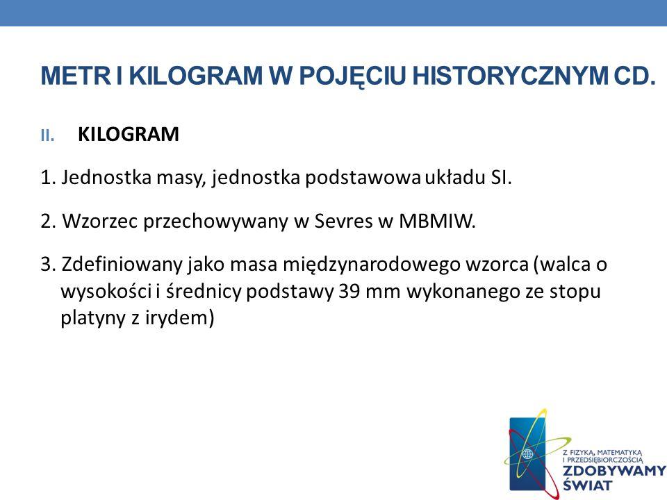 Metr i kilogram w pojęciu historycznym cd.