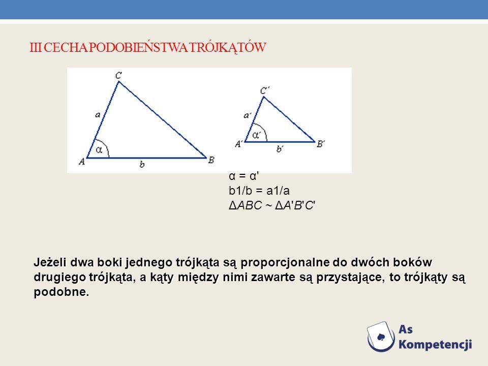 III cecha podobieństwa trójkątów