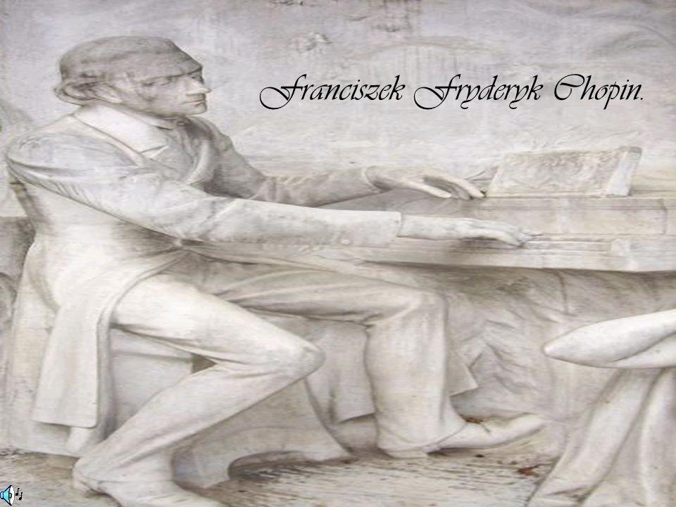 Franciszek Fryderyk Chopin.