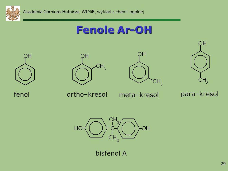 Fenole Ar-OH fenol ortho–kresol meta–kresol para–kresol bisfenol A