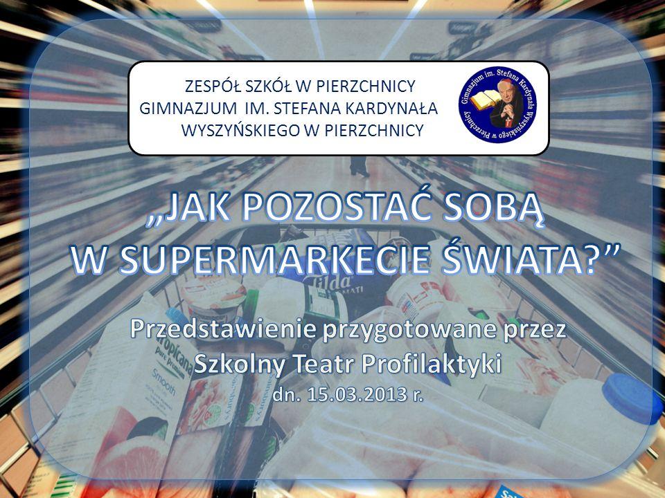 """""""JAK POZOSTAĆ SOBĄ W SUPERMARKECIE ŚWIATA"""