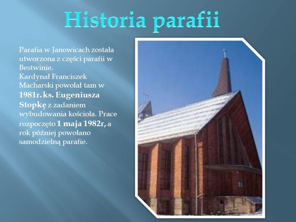 Historia parafii Parafia w Janowicach została utworzona z części parafii w Bestwinie.