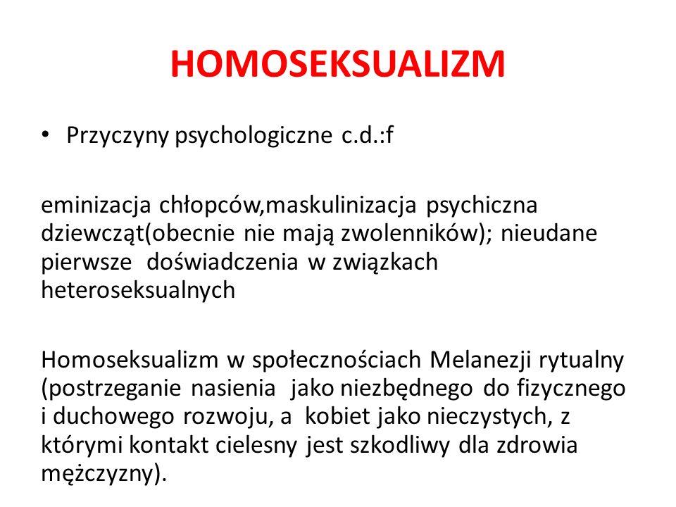 HOMOSEKSUALIZM Przyczyny psychologiczne c.d.:f