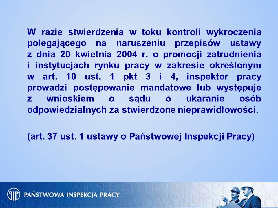 (art. 37 ust. 1 ustawy o Państwowej Inspekcji Pracy)