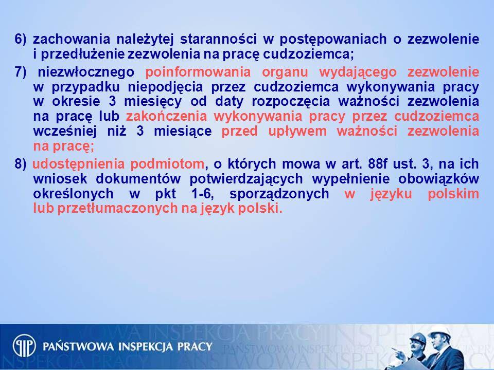 6) zachowania należytej staranności w postępowaniach o zezwolenie i przedłużenie zezwolenia na pracę cudzoziemca;