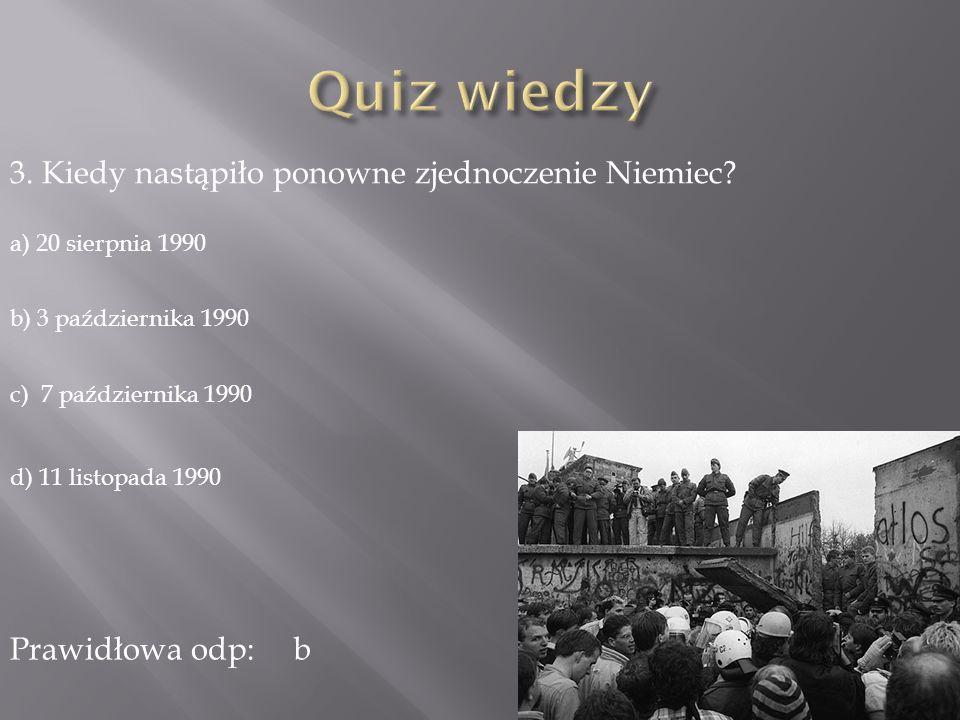 Quiz wiedzy 3. Kiedy nastąpiło ponowne zjednoczenie Niemiec