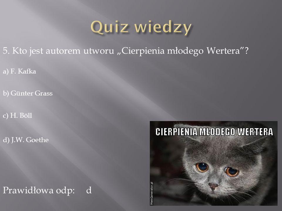 """Quiz wiedzy 5. Kto jest autorem utworu """"Cierpienia młodego Wertera"""