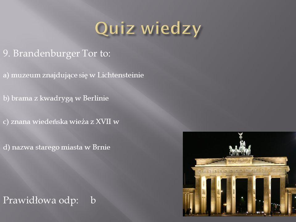 Quiz wiedzy 9. Brandenburger Tor to: Prawidłowa odp: b