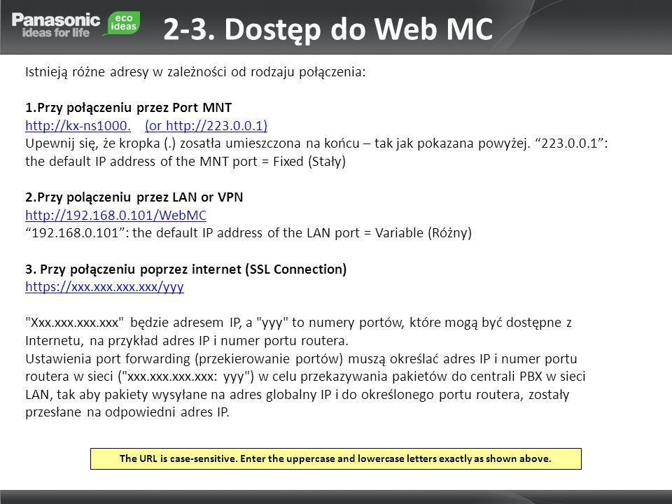 2-3. Dostęp do Web MC Istnieją różne adresy w zależności od rodzaju połączenia: Przy połączeniu przez Port MNT.
