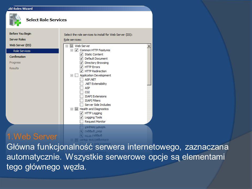 1.Web Server Główna funkcjonalność serwera internetowego, zaznaczana automatycznie.