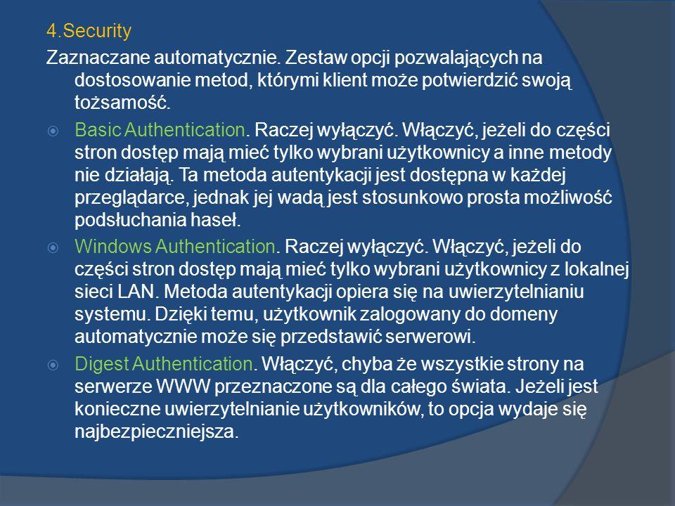 4.Security Zaznaczane automatycznie. Zestaw opcji pozwalających na dostosowanie metod, którymi klient może potwierdzić swoją tożsamość.